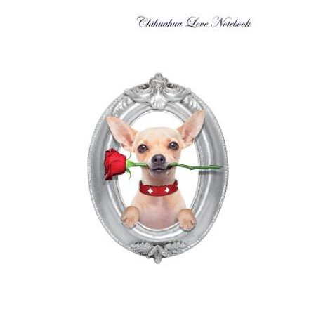 Chihuahua Love Notebook Record Journal, Diary, Special Memories, to Do List, Academic Notepad, and Much More