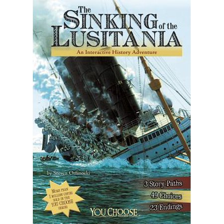 The Sinking of the Lusitania : An Interactive History (Sinking Of The Lusitania Terror At Sea)