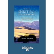 The Art of Spiritual Peacemaking : Secret Teachings from Jeshua Ben Joseph (Large Print 16pt)