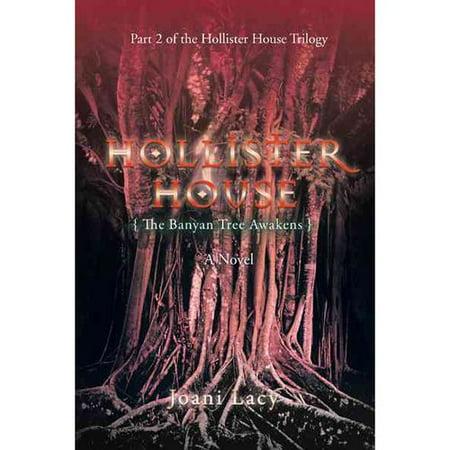 Hollister House  The Banyan Tree Awakens