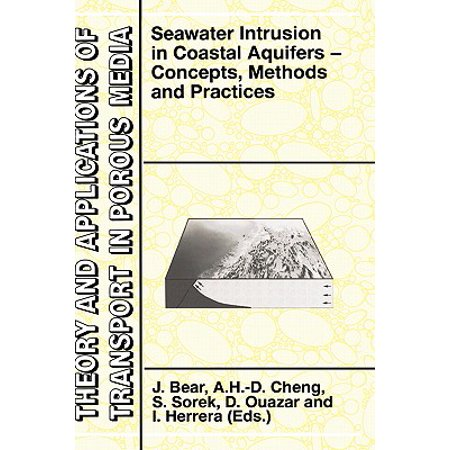 Theory and Applications of Transport in Porous Media: Seawater Intrusion in Coastal Aquifers: Concepts, Methods and Practices - Porous Media