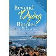 Beyond Dying Ripples (Paperback)
