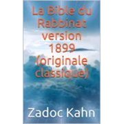 La Bible du Rabbinat version 1899 (originale classique) - eBook