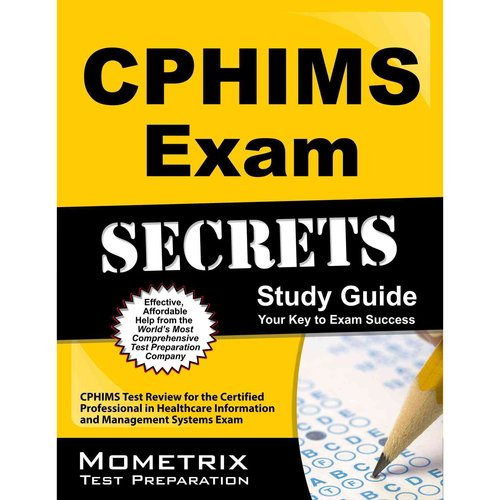 CPHIMS Exam Secrets: CPHIMS Test Review for the Certified Professional in Healthcare Information and Management Systems Exam