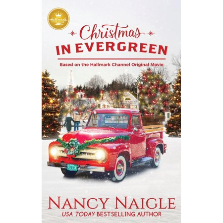 Christmas in Evergreen : Based on the Hallmark Channel Original Movie