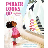 Parker Looks Up : An Extraordinary Moment (Hardcover)