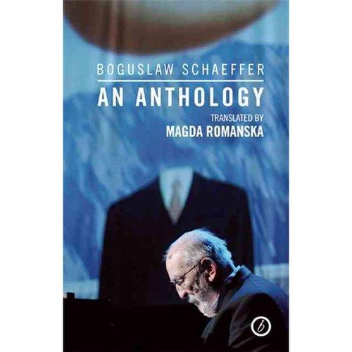 Boguslaw Schaeffer : An Anthology