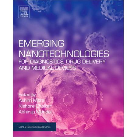 Drug Delivery Device - Emerging Nanotechnologies for Diagnostics, Drug Delivery and Medical Devices - eBook