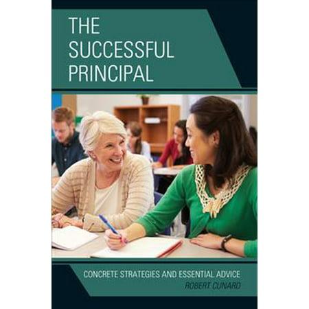 The Successful Principal  Concrete Strategies And Essential Advice