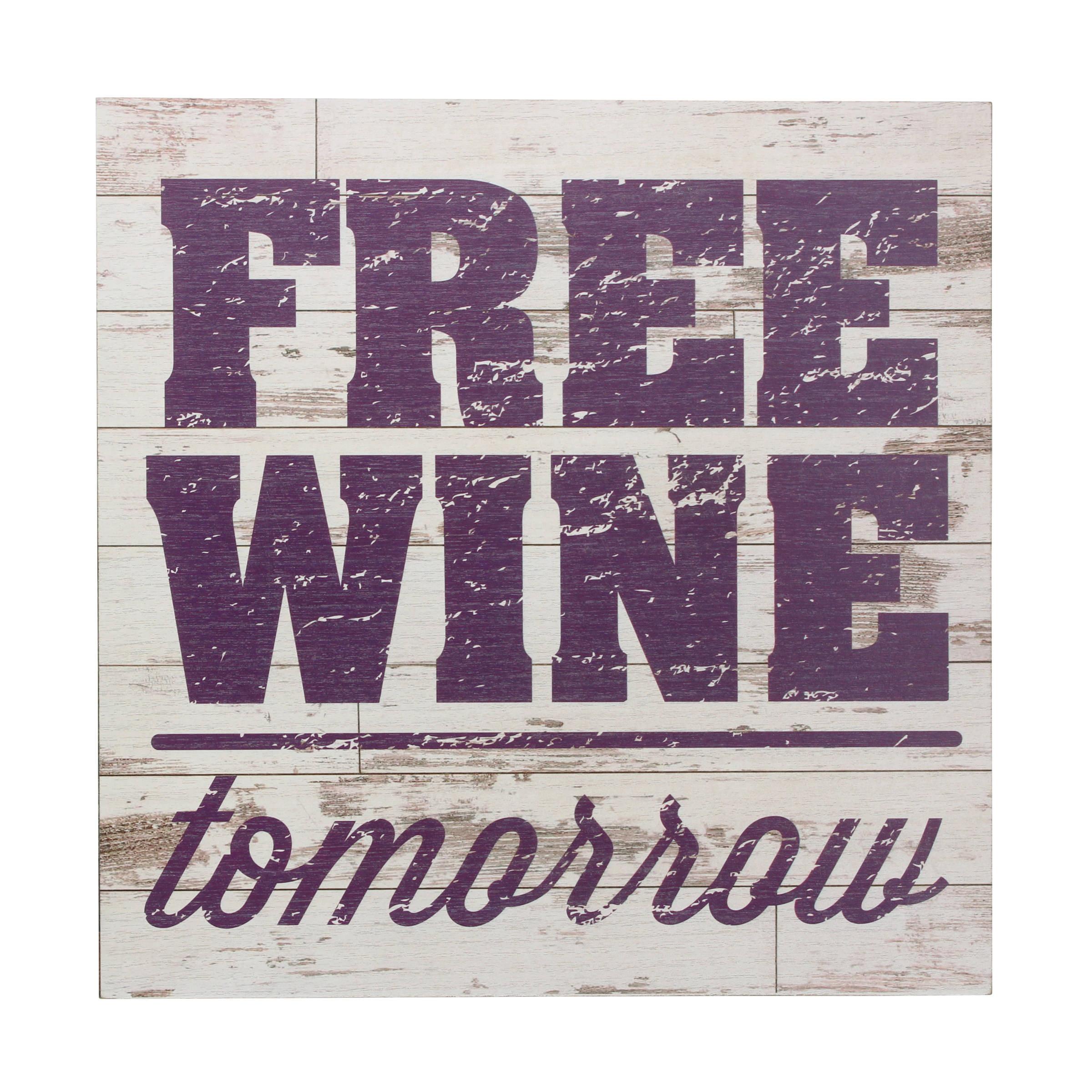 "Stonebriar Rustic 15 Inch Wine Theme Wood Wall Art with Humorous ""Free Wine Tomorrow"" Saying"
