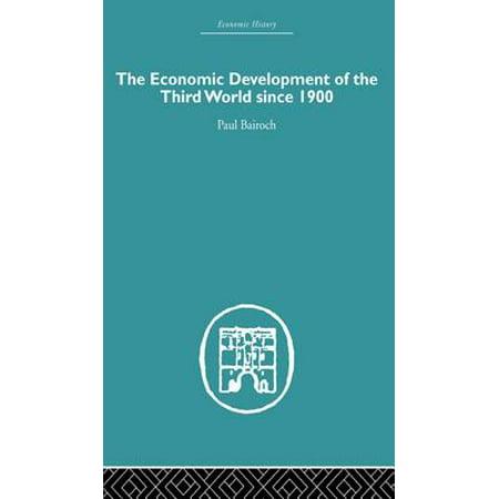 The Economic Development of the Third World Since 1900 -
