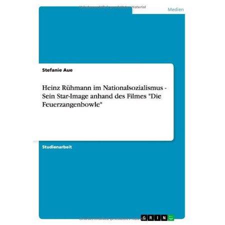 Heinz Ruhmann Im Nationalsozialismus   Sein Star Image Anhand Des Filmes  Die Feuerzangenbowle