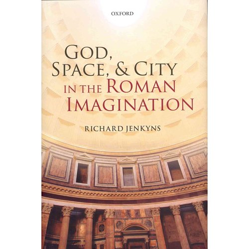 God, Space, & City in the Roman Imagination