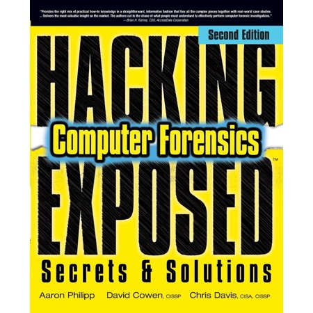 Hacking Exposed Computer Forensics, Second Edition : Computer Forensics Secrets & Solutions