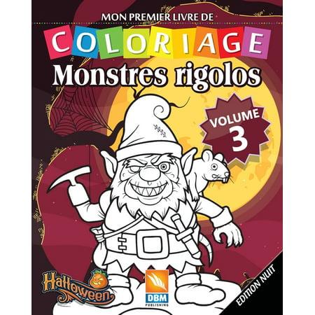 Coloriages Monstres Halloween (Monstres Rigolos -Nuit: Monstres Rigolos - Volume 3 - Edition nuit: Livre de Coloriage Pour les Enfants - 25 Dessins à colorier - Edition nuit)