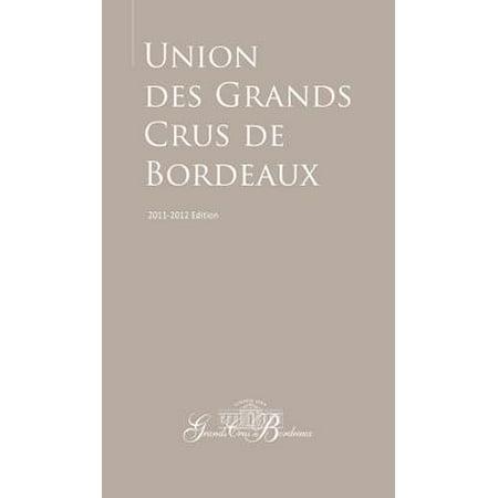 Guide to the Union des Grands Crus de Bordeaux : 2011–2012 Edition