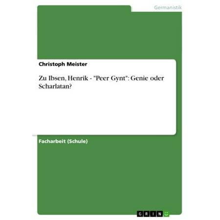 Zu Ibsen, Henrik - 'Peer Gynt': Genie oder Scharlatan? - - Offer Genie