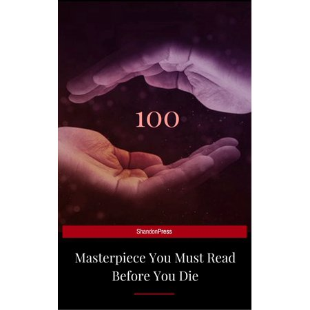 100 Books You Must Read Before You Die - volume 1 [newly updated] [Pride and Prejudice; Jane Eyre; Wuthering Heights; Tarzan of the Apes; The Count of ... (The Greatest Writers of All Time) - eBook - Jane Tarzan Dress