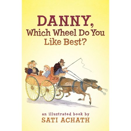 Danny, Which Wheel Do You Like Best? - eBook