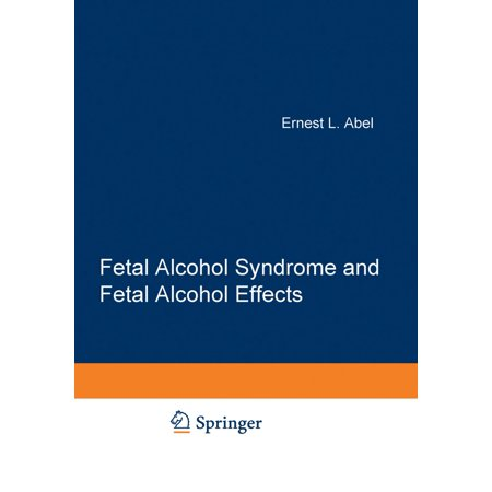 Fetal Alcohol Syndrome and Fetal Alcohol Effects -