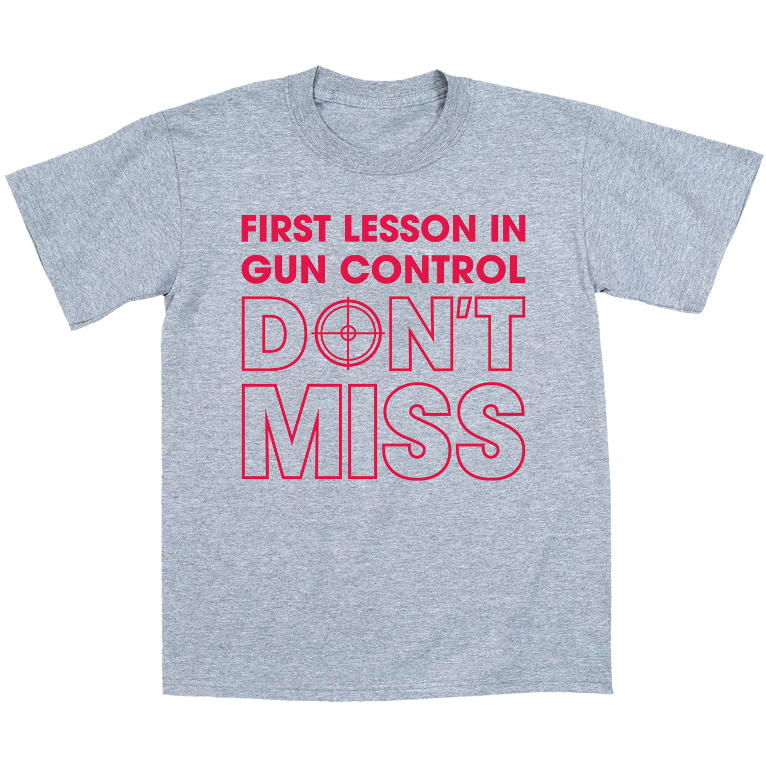 First Lesson Gun Control Don't Miss Funny 2nd Amendment Ammo Funny Mens T-Shirt