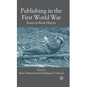 Publishing in the First World War : Essays in Book History