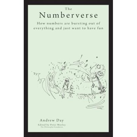 The Numberverse: How Numbers Are Bursting Out of Everything and Just Want to Have Fun (Bursting Out)