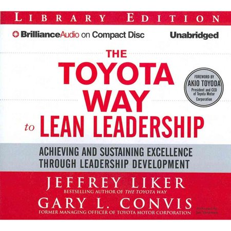 The Toyota Way To Lean Leadership  Achieving And Sustaining Excellence Through Leadership Development  Library Edition