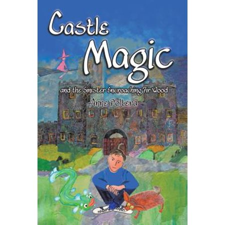 Castle Magic and the Sinister Encroaching Fir Wood -