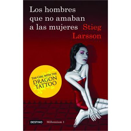 Millennium (Paperback): Los Hombres Que No Amaban a Las Mujeres: The Girl with the Dragon Tattoo (Paperback) ()