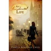 An Accidental Life : A Novel