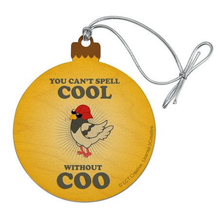 You Can't Spell Cool Without Coo Funny Humor Wood Christmas Tree Holiday Ornament ()