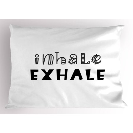 - Inhale Exhale Pillow Sham Hippie Life Health Breath Calligraphy Balance of Life Zen Mentalcare, Decorative Standard Size Printed Pillowcase, 26 X 20 Inches, Black and White, by Ambesonne