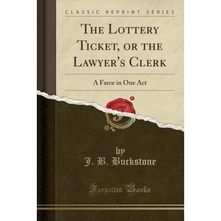 The Lottery Ticket, or the Lawyer's Clerk (Paperback) (Lottery Ticket Holder)