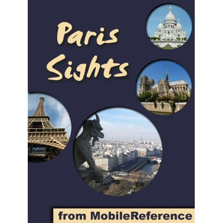 Paris Sights: a travel guide to the top 45 attractions in Paris, France (Mobi Sights) -