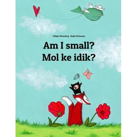 Am I Small  Mol Ke Idik   Childrens Picture Book English Marshallese  Dual Language Bilingual Edition