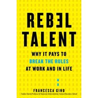 Rebel Talent: Why It Pays to Break the Rules at Work and in Life (Hardcover)