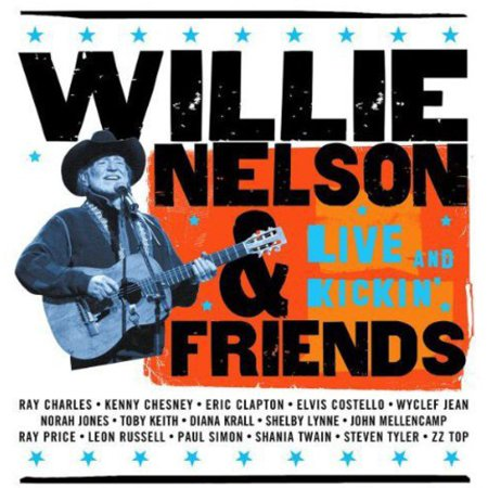 - Willie Nelson and Friends: Live and Kickin' (CD)