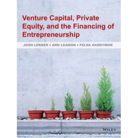 Venture Capital  Private Equity  And The Financing Of Entrepreneurship  The Power Of Active Investing