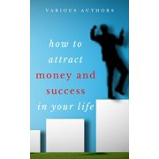 Get Rich Collection (50 Books): How to Attract Money and Success in your Life - eBook