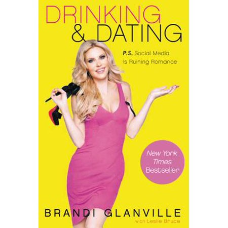 Drinking and Dating : P.S. Social Media Is Ruining