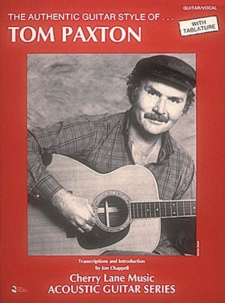 Authentic Guitar Styles of Tom Paxton by