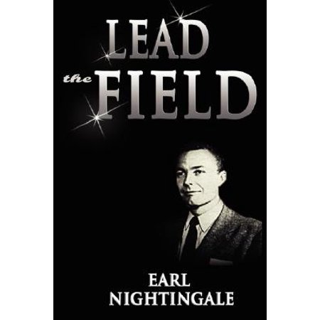 Lead the Field (Earl Nightingale Lead The Field Part 1)