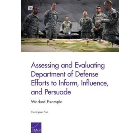Assessing And Evaluating Department Of Defense Efforts To Inform  Influence  And Persuade  Worked Example