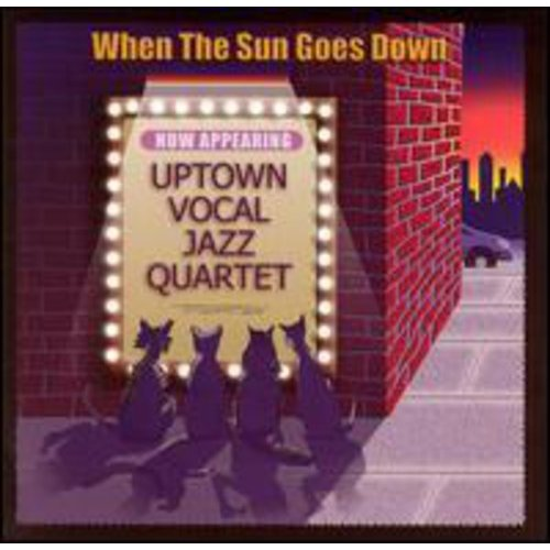 Uptown Vocal Jazz Quartet - When the Sun Goes Down [CD]