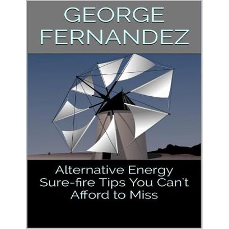 Alternative Energy: Sure-fire Tips You Can't Afford to Miss - eBook (Halloween Energy Tips)