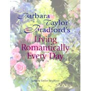 Barbara Taylor Bradford's Living Romantically Every Day