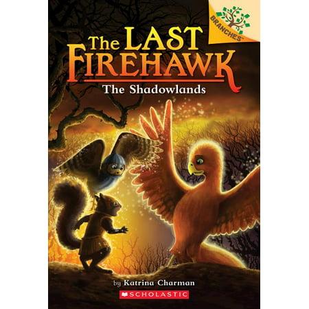 Last Firehawk: The Shadowlands: A Branches Book (the Last Firehawk #5), Volume 5 (Paperback)
