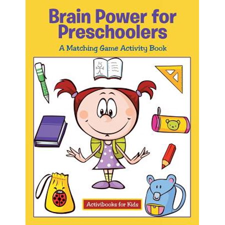 Brain Power for Preschoolers : A Matching Game Activity Book (Games For Preschoolers)