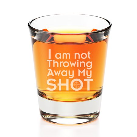 I am Not Throwing Away My Shot Engraved Fluted Shot Glass - Shot Glass Desserts